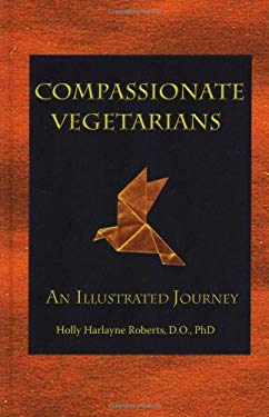 Compassionate Vegetarians, an Illustrated Journey 9780975484432