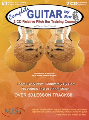 Complete Guitar by Ear: Relative Pitch Ear Traning Course 9780976291732