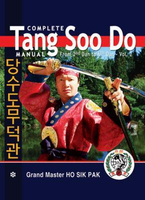 Complete Tang Soo Do Manual, Vol. 2: From 2nd Dan to 6th Dan 9780971860919