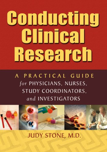 Conducting Clinical Research: A Practical Guide for Physicians, Nurses, Study Coordinators, and Investigators 9780974917801