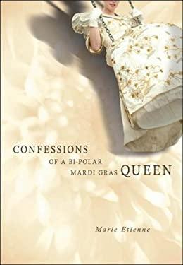 Confessions of a Bi-Polar Mardi Gras Queen 9780974847412