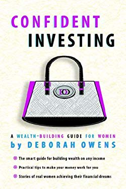 Confident Investing: A Wealth Building Guide for Women 9780976700906