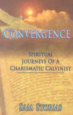 Convergence: Spiritual Journeys of a Charismatic Calvanist 9780977173907