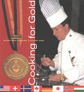 Cooking for Gold: Recipes from the Culinary Olympics 9780970597304