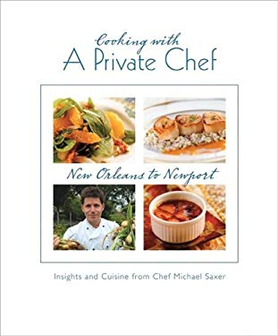 Cooking with a Private Chef: New Orleans to Newport 9780979893506
