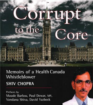 Corrupt to the Core: Memoirs of a Health Canada Whistleblower 9780973194579