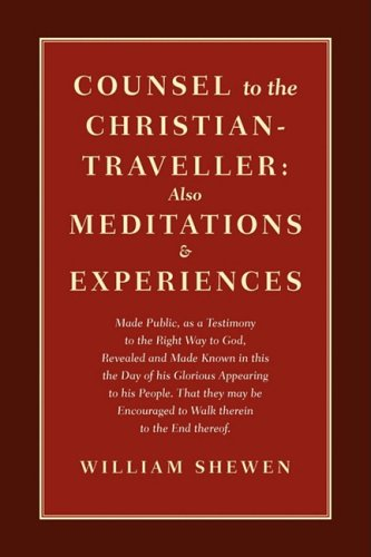 Counsel to the Christian-Traveller: Also Meditations & Experiences 9780979711008