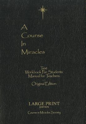 Course in Miracles: Original Edition: Text Workbook for Students Manual for Teachers 9780976420019