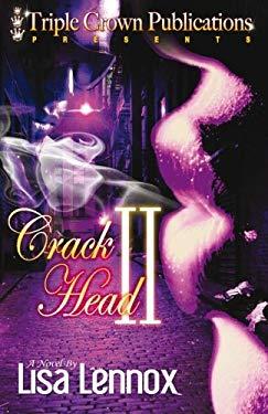 Crack Head II: Laci's Revenge 9780979951794