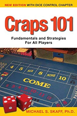 Craps 101: Fundamentals and Strategies for All Players 9780977908929