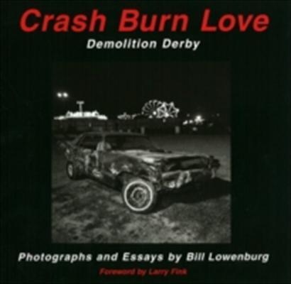Crash Burn Love: Demolition Derby 9780976653516