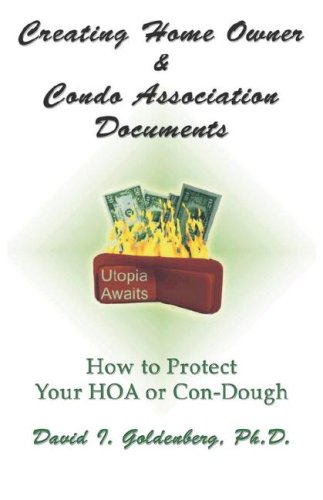 Creating Home Owner & Condo Association Documents: How to Protect Your Con-Dough 9780979233388