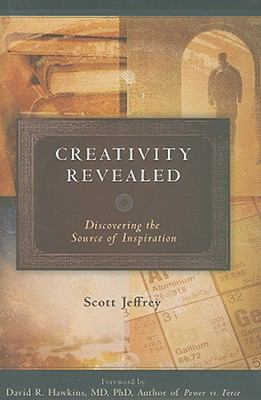 Creativity Revealed: Discovering the Source of Inspiration 9780971481558