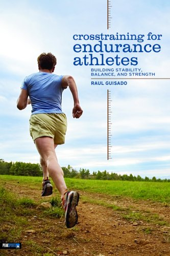 Crosstraining for Endurance Athletes: Building Stability, Balance, and Strength 9780974625409