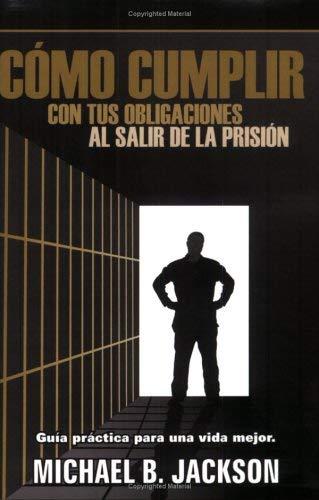Csmo Cumplir Con Tus Obligaciones: Al Salir de La Prision 9780970743640