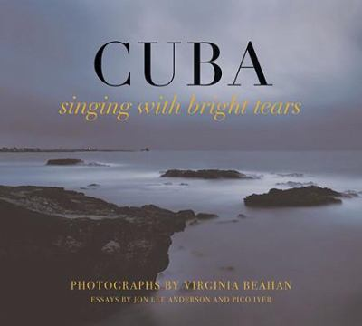Cuba: Singing with Bright Tears 9780976195559
