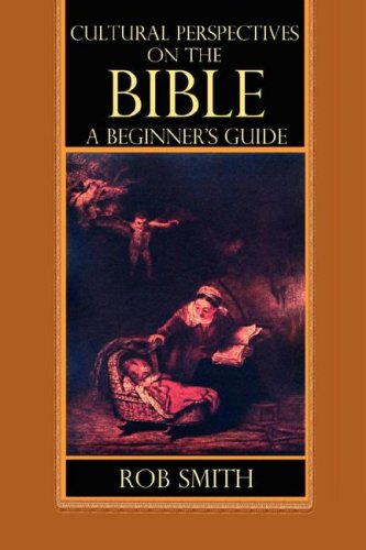 Cultural Perspectives on the Bible: A Beginner's Guide 9780978516574