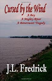 Cursed by the Wind: A Boy, a Mighty River, a Bittersweet Tragedy 4341019