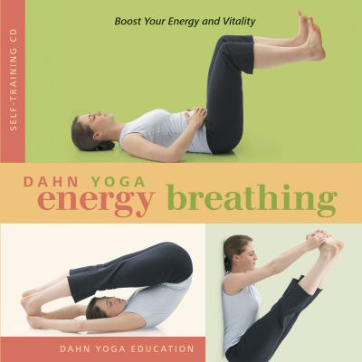 Dahn Yoga Energy Breathing: Boost Your Energy and Vitality 9780979938825