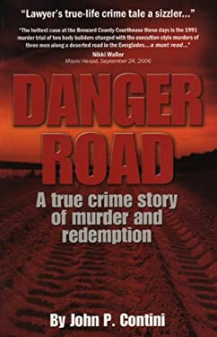 Danger Road: A True Crime Story of Murder and Redemption 9780977317400