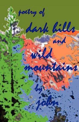 Dark Hills and Wild Mountains 9780971400306