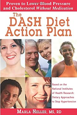 The DASH Diet Action Plan: Proven to Lower Blood Pressure and Cholesterol Without Medication 9780976340812
