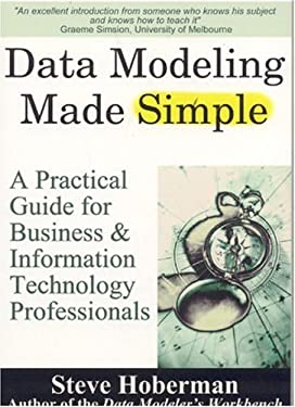 Data Modeling Made Simple: A Practical Guide for Business & IT Professionals 9780977140008