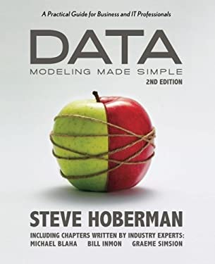 Data Modeling Made Simple: A Practical Guide for Business and IT Professionals 9780977140060