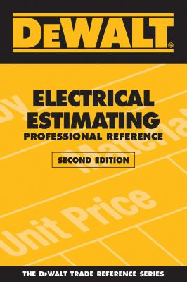 DeWALT Electrical Estimating: Professional Reference 9780979740367