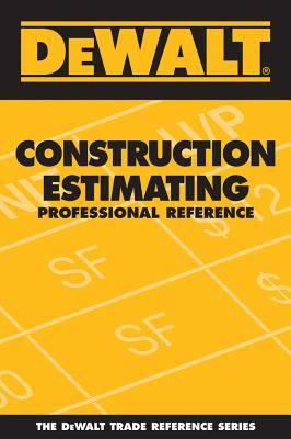 DeWalt Construction Estimating Professional Reference 9780977718306