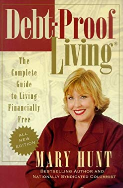 Debt-Proof Living: The Complete Guide to Living Financially Free 9780976079118