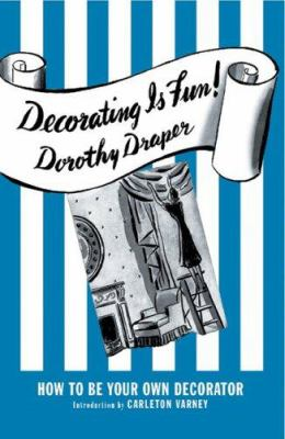 Decorating Is Fun!: How to Be Your Own Decorator 9780977787517