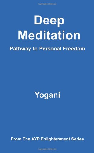 Deep Meditation - Pathway to Personal Freedom 9780976465546
