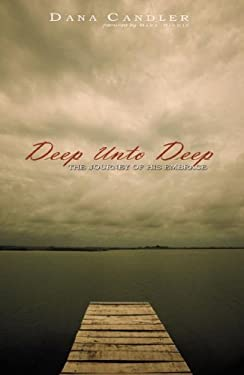 Deep Unto Deep: The Journey of His Embrace 9780975562505