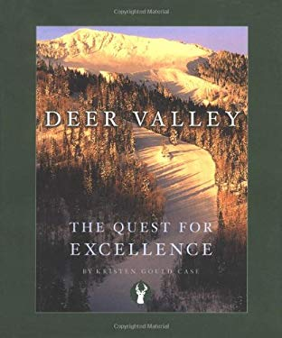 Deer Valley: The Quest for Excellence 9780972482707