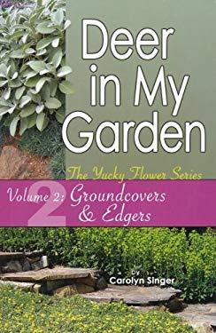 Deer in My Garden, Volume 2: Groundcovers & Edgers 9780977425150