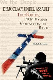 Democracy Under Assault: Theopolitics, Incivility and Violence on the Right