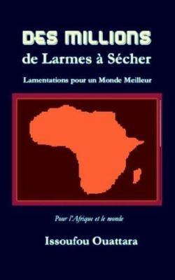 Des Millions de Larmes a Secher (to Mother Teresa, Henry Dunant, Frederic Passy, Elie Ducommun, Albert Gobat, Randal Cremer, Bertha Von Suttner, Theod 9780977448302