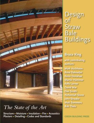 Design of Straw Bale Buildings: The State of the Art 9780976491118