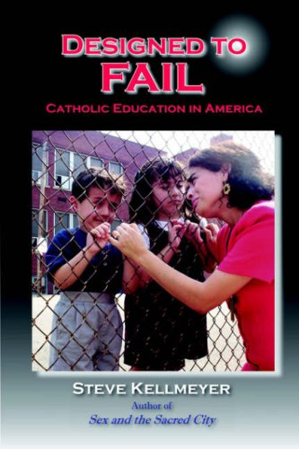 Designed to Fail: Catholic Education in America 9780976736806