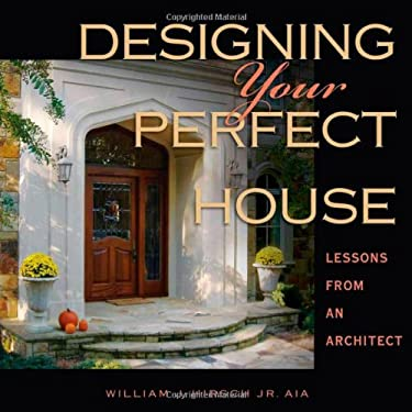 Designing Your Perfect House: Lessons from an Architect 9780979882036