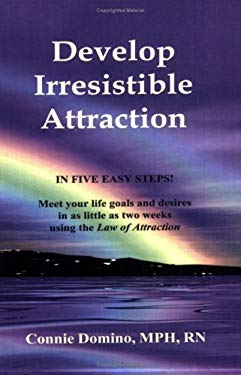 Develop Irresistible Attraction