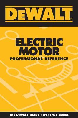 Dewalt Electric Motor Professional Reference 9780975970966