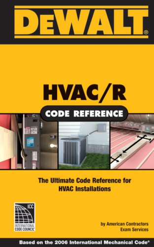 Dewalt HVAC Code Reference: Based on the International Mechanical Code 9780977718382