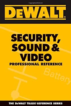 Dewalt Security, Sound, & Video Professional Reference 9780977000326