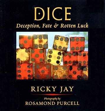 Dice: Deception, Fate & Rotton Luck 9780971454811