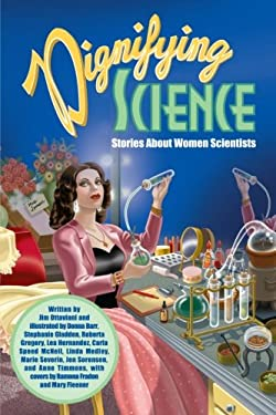Dignifying Science: Stories about Women Scientists 9780978803735