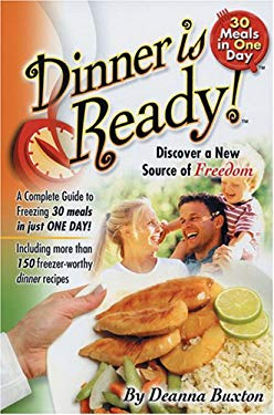 Dinner Is Ready!: A Complete Guide to Freezing 30 Meals in Just One Day! 9780978776503