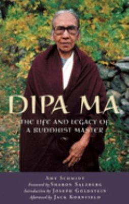 Dipa Ma: The Life and Legacy of a Buddhist Master 9780974240558