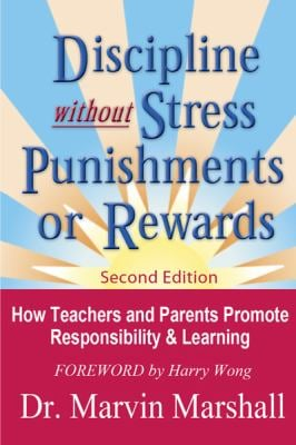 Discipline Without Stress, Punishments, or Rewards: How Teachers and Parents Promote Responsibility & Learning 9780970060624